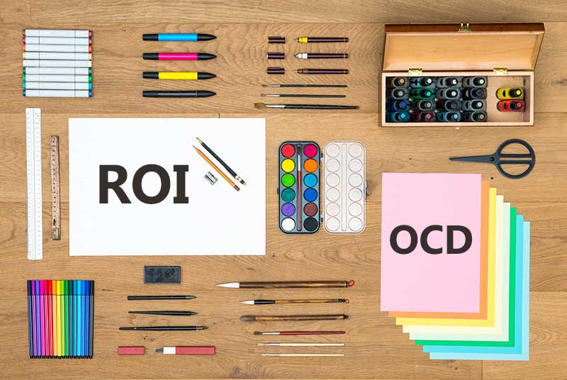 Have You Ever Tried To Calculate The ROI Of OCD?