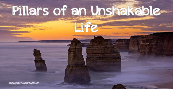 pillars OF AN UNSHAKABLE LIFE