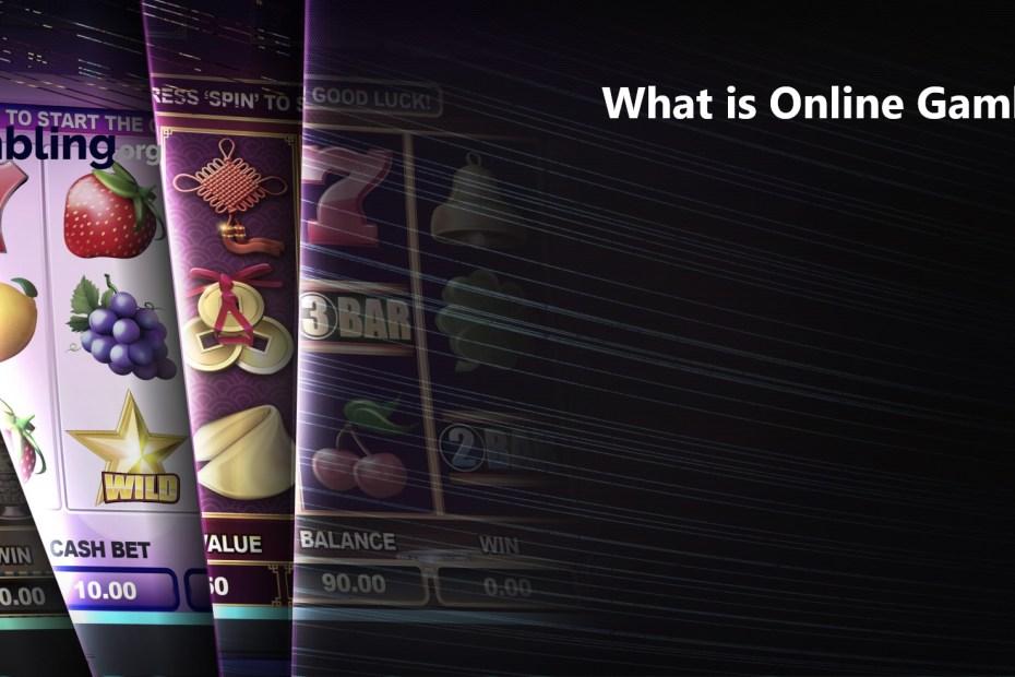 What is Online Gambling?