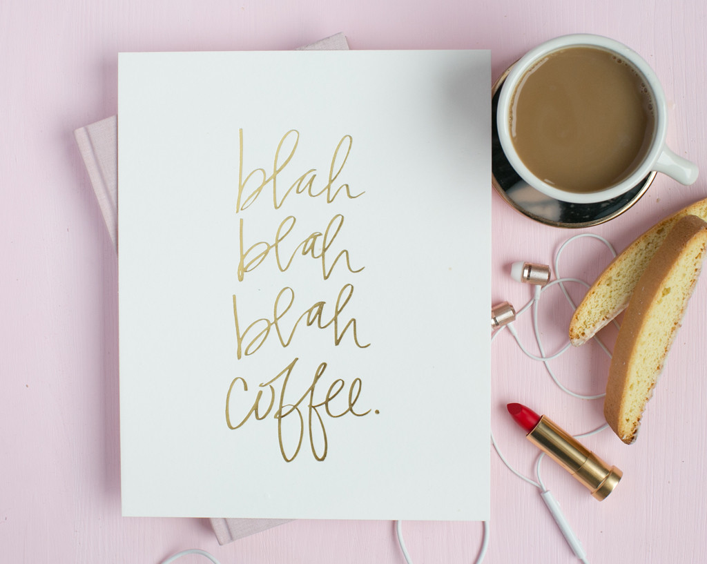 Blah Blah Blah Coffee print by Lindsay Letters