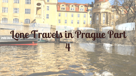 Lone Travels in Prague Part 4