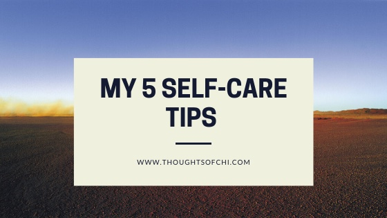 My 5 Self-Care Tips