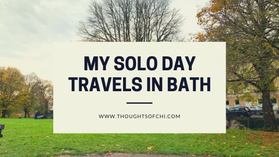 My Solo Day Travels in Bath