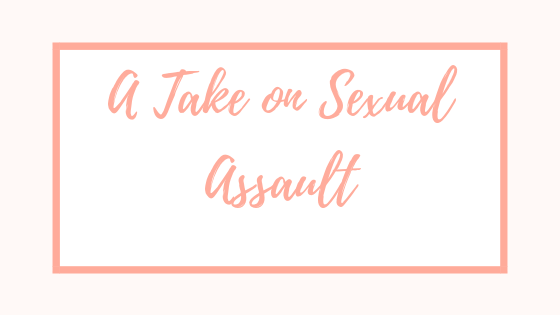 A Take on Sexual Assault