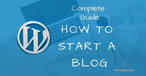 Complete guide on How To Start A Blog Feature