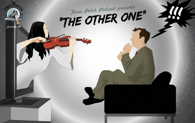 Episode 84: The Other One The Three Patch podcast