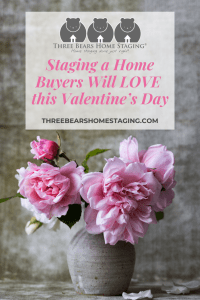 Staging a Home Buyers Will LOVE this Valentine's Day