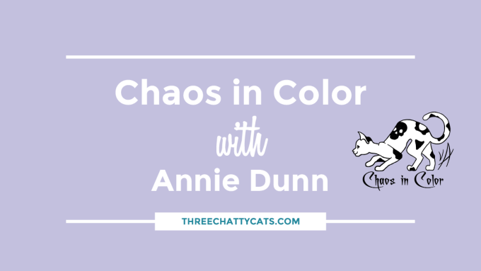 Chaos in Color with Annie Dunn