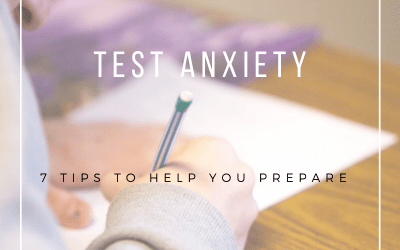 Test Anxiety 7 Tips to Test Preparation