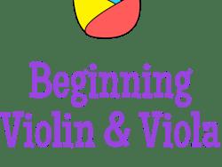 Beginning Violin and Viola