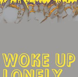 Woke Up Lonely by Fiona Maazel