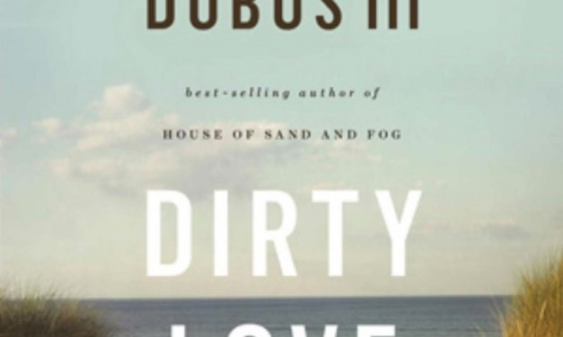 Dirty Love by Andre Dubus III