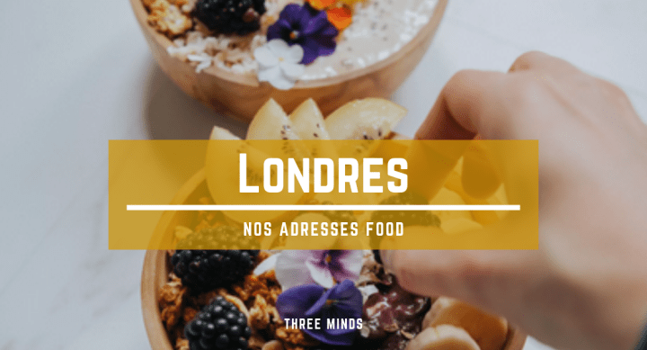 Adresses food à Londres