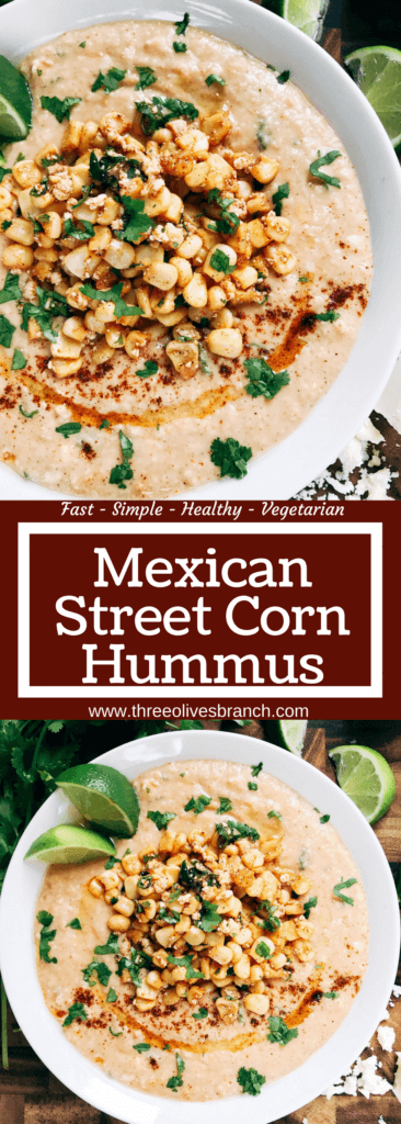 Ready in less than 10 minutes, this hummus is perfect for entertaining! Serve it up as an appetizer or snack, perfect for Mexican parties, fiestas, and Cinco de Mayo. Corn, lime, cotija cheese, and chili powder are the star here, using the same flavors of a traditional Elote (Mexican Street Corn) in a healthy and fresh dip. Vegetarian and vegan friendly, fast, simple, and healthy. Mexican Street Corn Hummus | Three Olives Branch | www.threeolivesbranch.com