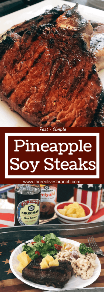 A quick and simple marinade that takes just a few minutes to put together. Perfect to leave overnight. The pineapple juice acid tenderizes the meat in a flavorful steak marinade. Great for any summer grilling, cook out, or BBQ event like 4th of July. Soy sauce, pineapple juice, ginger, and lime. Fast and easy dinner idea. Pineapple Soy Steaks   Three Olives Branch   www.threeolivesbranch.com