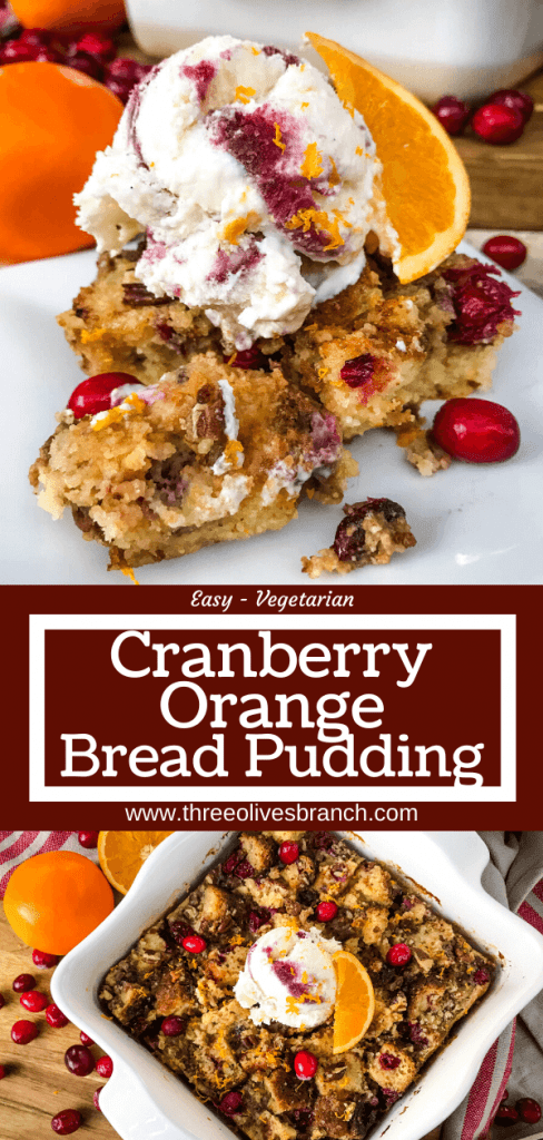 Cranberry Orange Bread Pudding is a delicious bread pudding recipe full of fresh orange and cranberries. Make in advance and serve up with ice cream for a special event or holiday dessert. #breadpudding #cranberryorange #holidaydessert