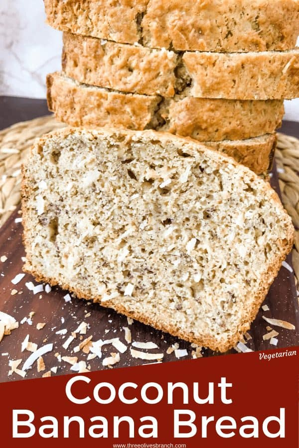 Pin image of Coconut Banana Bread slices stacked up with bread name at bottom