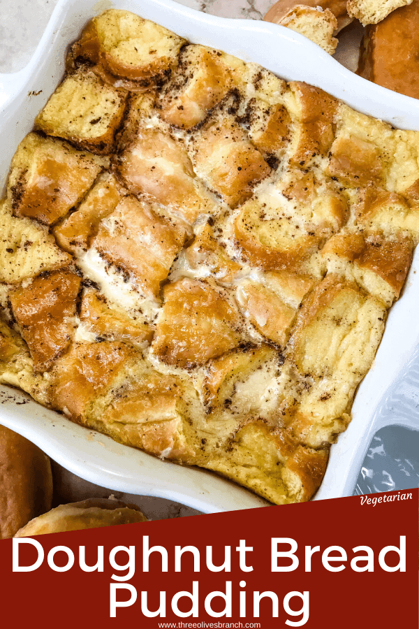 Pin image of Doughnut Bread Pudding in white square dish with title at bottom