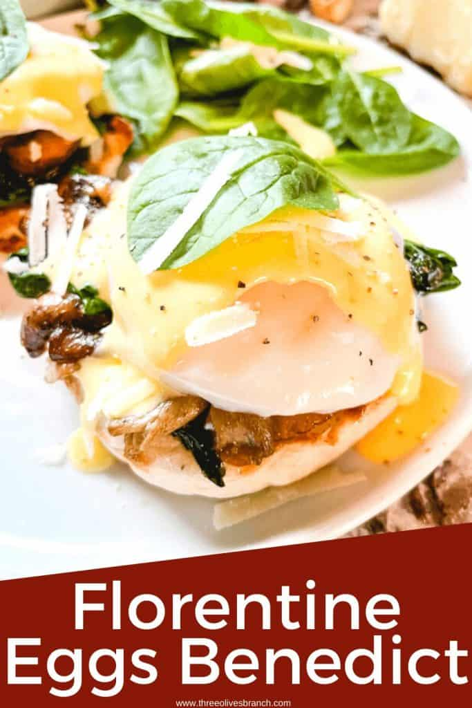 Pin image for Eggs Florentine Benedict with a stack of the egg, spinach, mushrooms and title at bottom