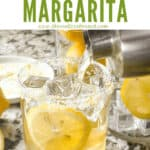 Pin image of a shaker pouring Lemon Margarita into a glass with title at top