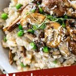 Pin image close up of Mushroom Pea Risotto in a bowl with title at bottom