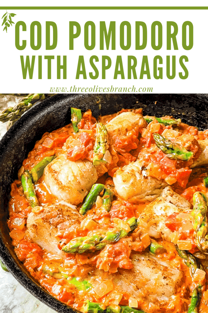 Pin image of a skillet of Cod Pomodoro with Asparagus with title at top