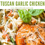 Pin image of Copycat Olive Garden Tuscan Garlic Chicken up close with title at top