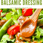 Pin image of Creamy Balsamic Dressing being poured over a salad with title at top
