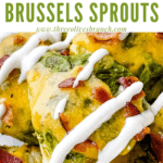 Pin image of a Loaded Smashed Brussels Sprouts close up with title at top