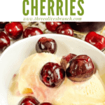Pin image for Brandied Cherries on ice cream with title at top
