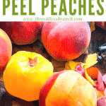 Pin image of peaches for How to Peel a Peach with title at top