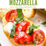 Pin image of a piece of Bruschetta with Mozzarella (Caprese Bruschetta) with title at top