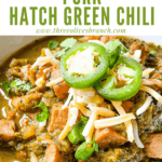Pin image close up of Hatch Pork Green Chili with title at top