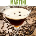 Pin image of an Espresso Martini with beans behind it and title at top