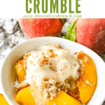 Pin image of Peach Crumble in a white bowl with ice cream on it and title at top