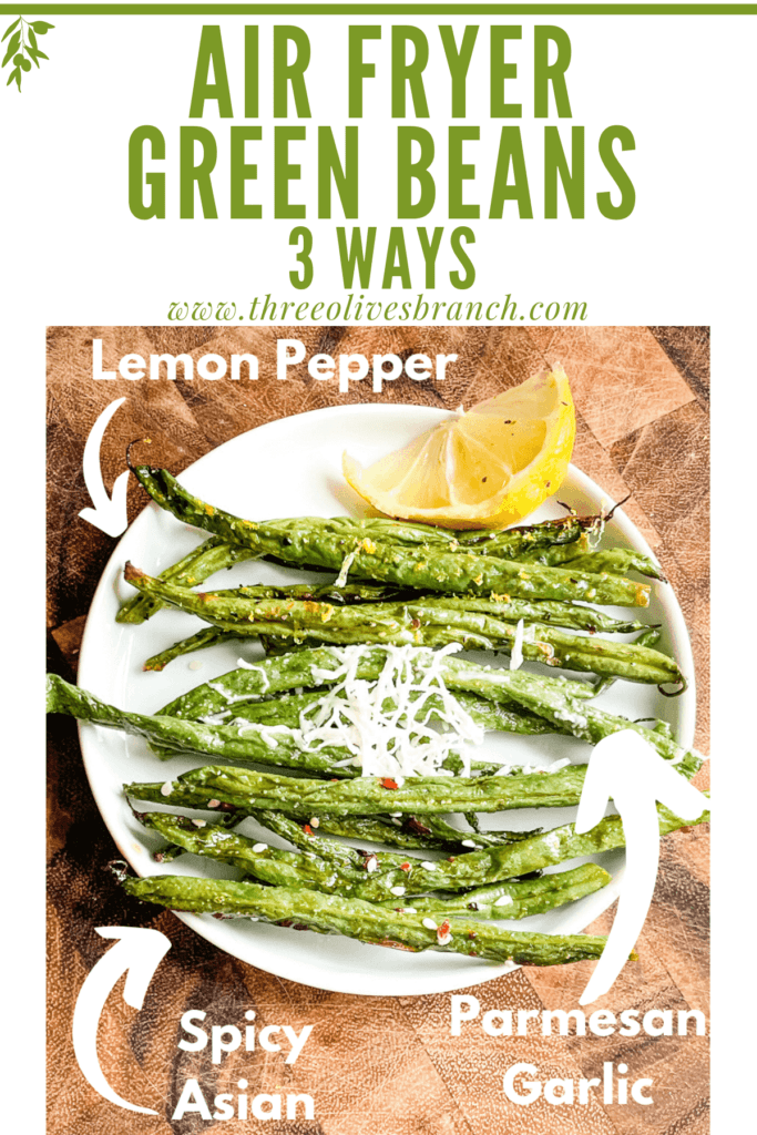 Pin image of Air Fryer Green Beans (3 Ways) with labels and title at top