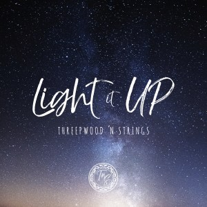 Light It Up - Single von Threepwood N Strings