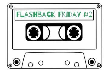 Flashback Friday 2
