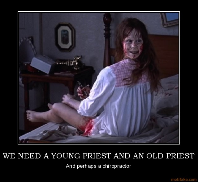 I need a young priest and an old priest. And maybe some Ghostbusters.