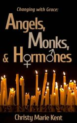 Angels, Monks, and Hormones book cover