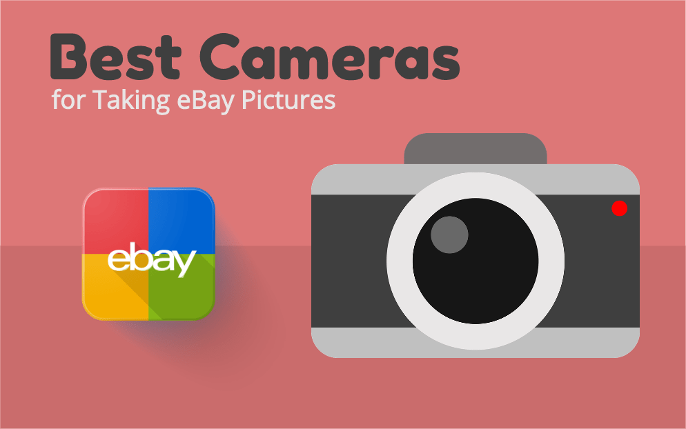 5 Best Cameras for eBay (Taking Pictures for Your Listings)