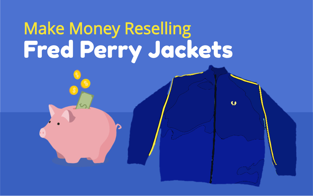 How to Make Money Reselling Fred Perry Jackets on eBay