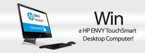 WIN an HP ENVY TouchSmart Desktop Computer!