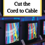 reasons to get rid of cable