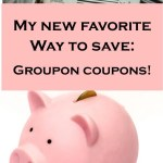 My new favorite way to save: Groupon Coupons!