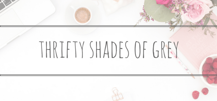 Thrifty Shades of Grey: How to get Sexy on a Shoestring
