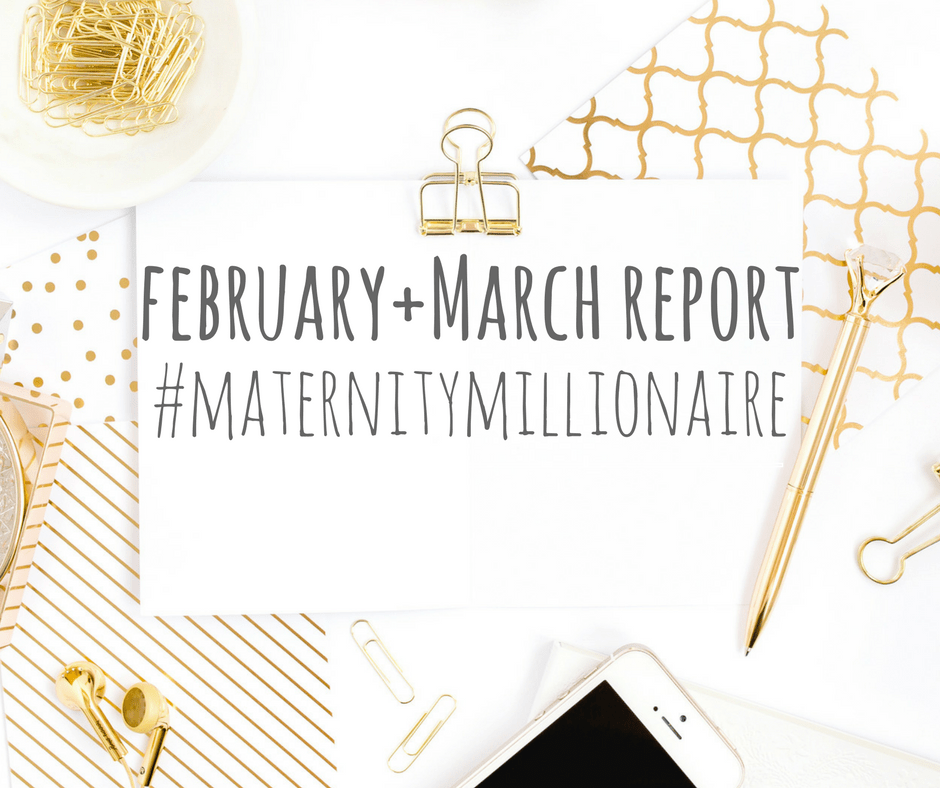 feb and march #maternitymillionaire