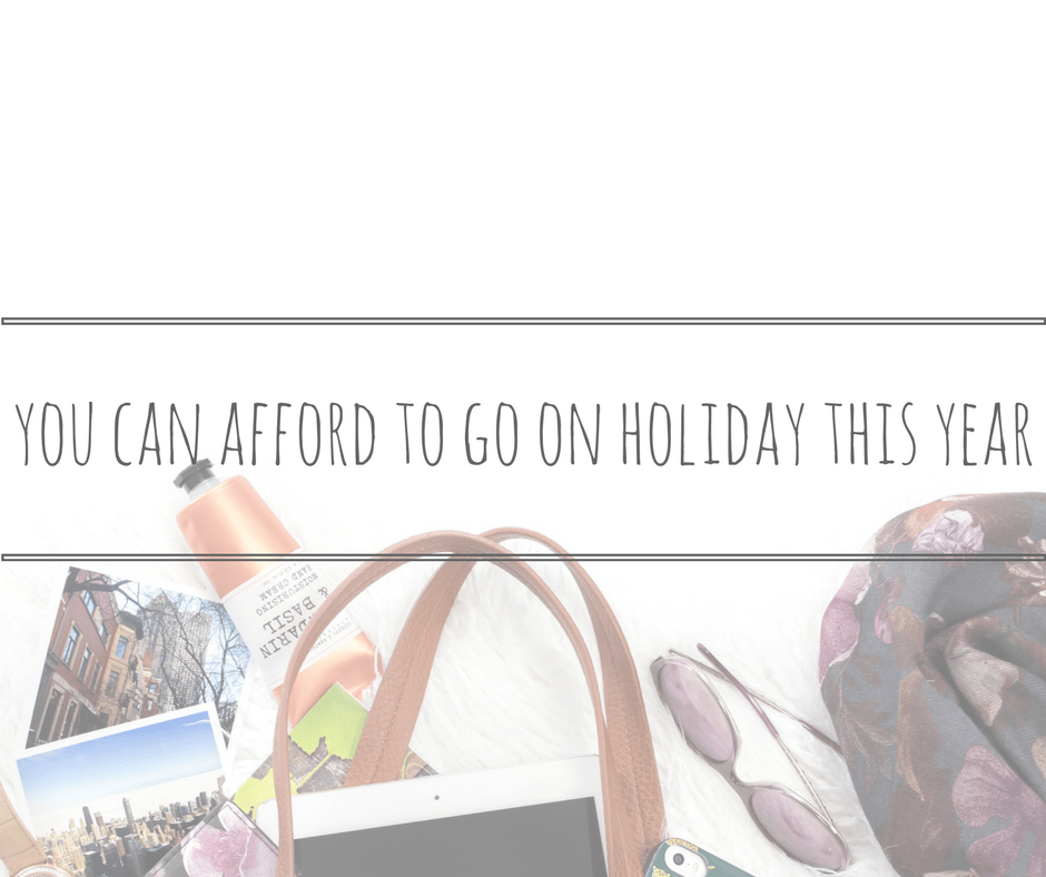 afford to go on holiday