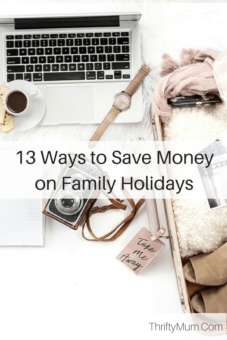 save money on family holidays