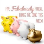 5 Frugal Things I've done this week – 10/12/2017